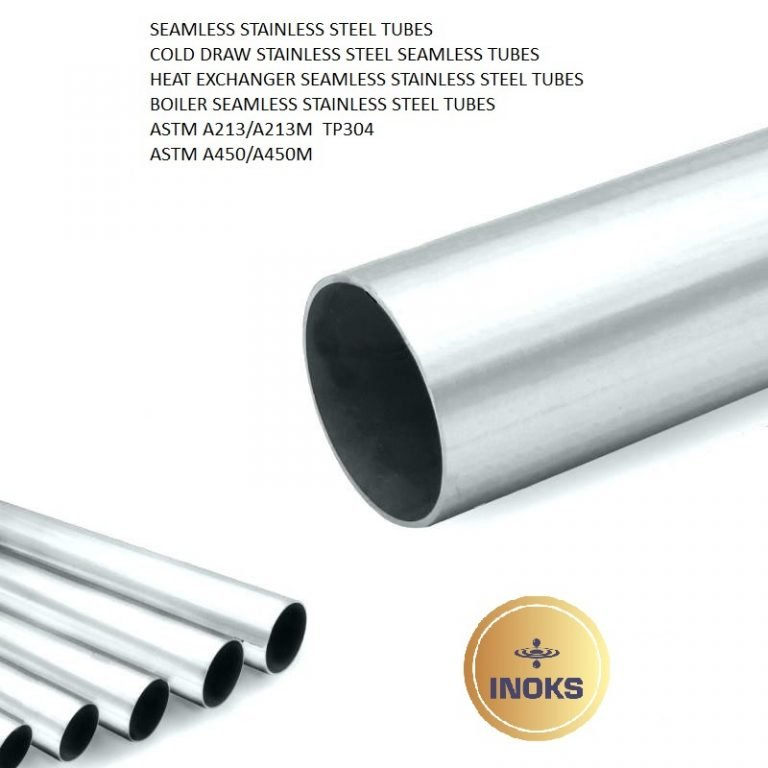 SEAMLESS STAINLESS STEEL TUBES ASTM A213 TP304